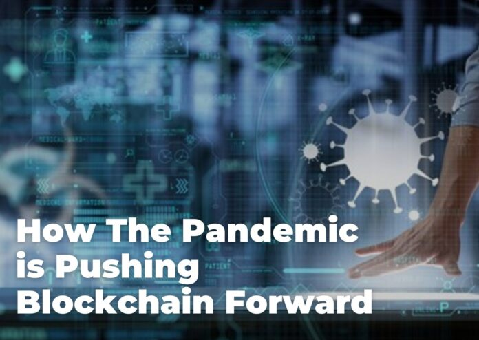 How the Pandemic is Pushing Blockchain Technology Forward